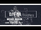 Michael Jackson-They Dont Care About US 2017( DJ F-SA Bootleg)