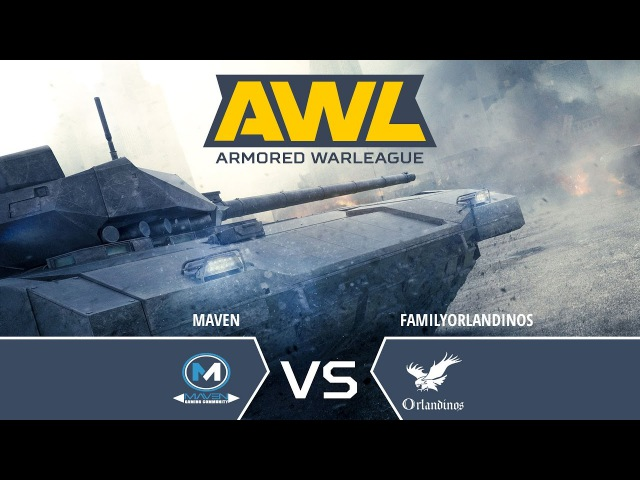 Armored WarLeague: FamilyOrlandinos vs MaveN.