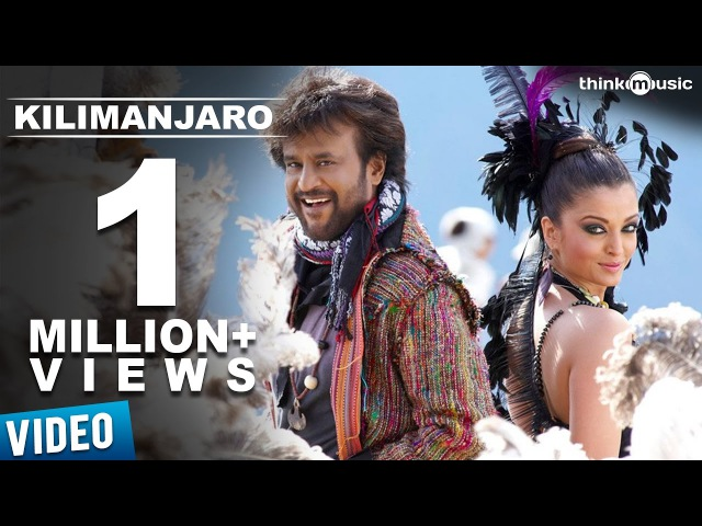 Kilimanjaro Official Video Song | Enthiran | Rajinikanth | Aishwarya Rai | A.R.Rahman