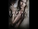 Объятия вампира Embrace of the Vampire [2013] HD720p