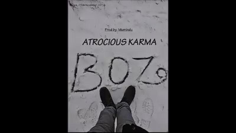 New song. Atrocious Karma... Boz