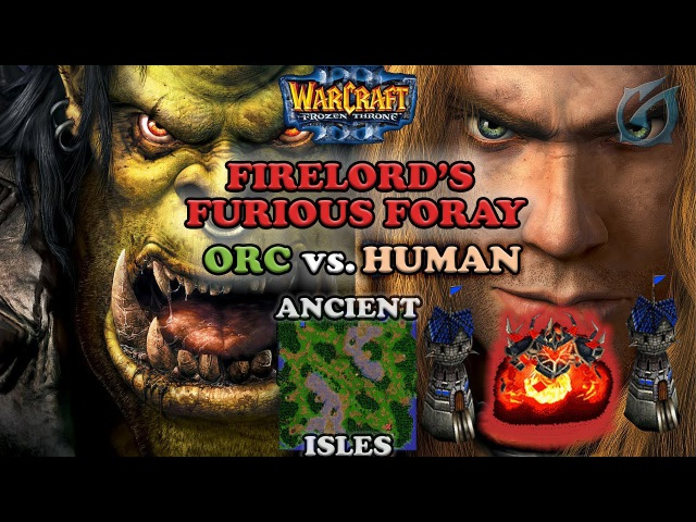 Grubby | Warcraft 3 The Frozen Throne | Orc v HU - Firelord's Furious Foray - Ancient Isles