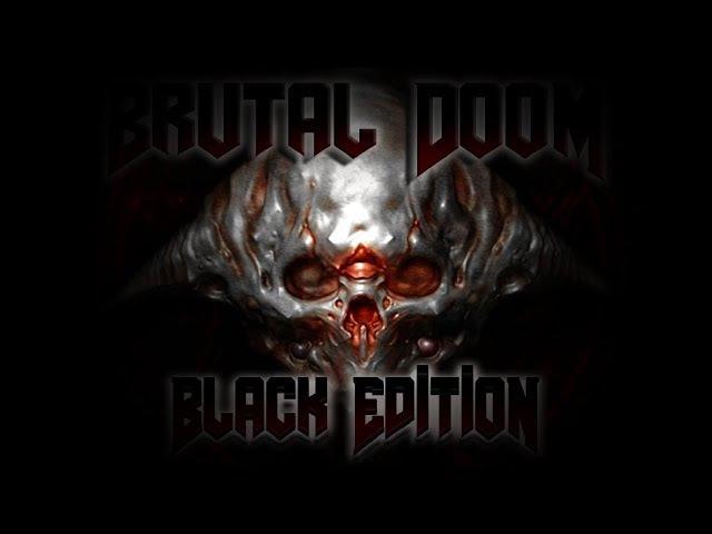 Brutal DOOM Black Edition v3.1d (2017) Don't Play With HELL I
