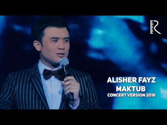 ALISHER FAYZ MAKTUB MP3 СКАЧАТЬ БЕСПЛАТНО