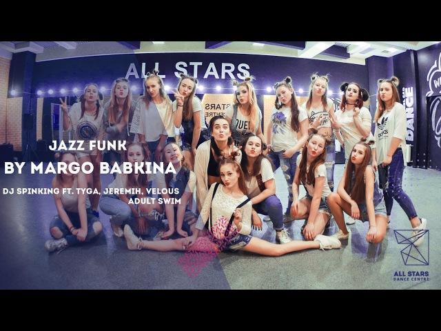 DJ Spinking ft Tyga Adult Swim Jazz Funk by Margo Babkina All Stars Dance Centre