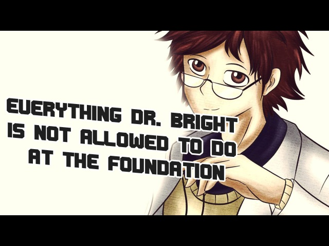 Everything Dr. Bright Is Not Allowed To Do At The Foundation