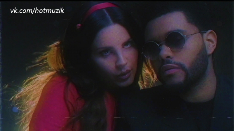 Lana Del Rey feat. The Weeknd - Lust For Life