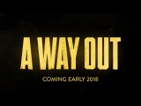 A Way Out русский трейлер