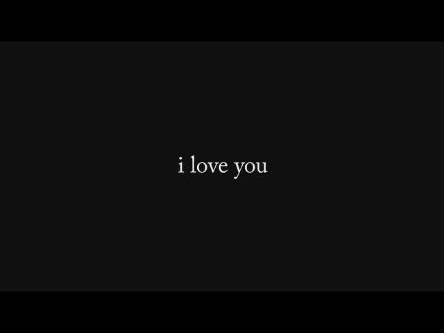I love you,and I miss you.
