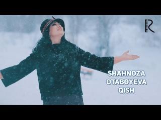 Shahnoza Otaboyeva - Qish   Шахноза Отабоева - Киш