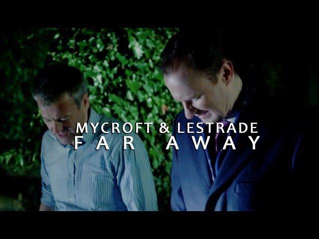 Far Away | Mycroft Lestrade | Mystrade