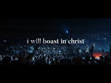 I Will Boast In Christ (Preview) - Hillsong Worship