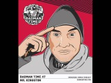 MR  KINGSTON - BADMANTIME PODCAST #007 MARCH 2014