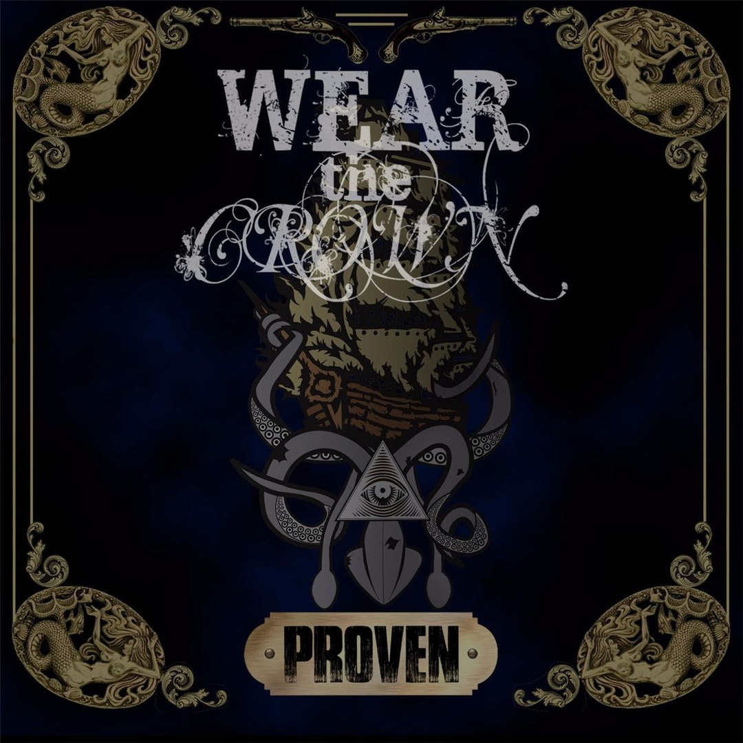 Wear the Crown - Proven [EP] (2017)