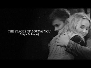 Lucas and Maya | The Stages Of Loving You [1x01-3x21]