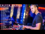 Calvin Harris Greatest Hits Album 2017  - Best Songs of Calvin Harris