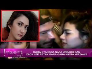 INNALILLAHI!!! Gara2 NIkita Mirzani, Nafa Urbach Dan Zack Terancam Cerai ~ Gosip Terbaru 16 Oktober