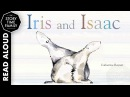 Iris and Isaac by Catherine Rayner Read Aloud Children's Stories