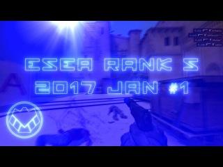 [CS:GO] ESEA Rank S 2017 Jan 1
