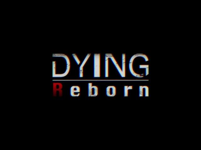 Dying Reborn (Yettich) часть 2 - Все сломалось, Все сначала. ФИНАЛ!