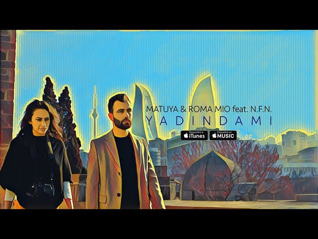 Matuya Roma Mio ft N F N Yadindami Азербайджан 2017