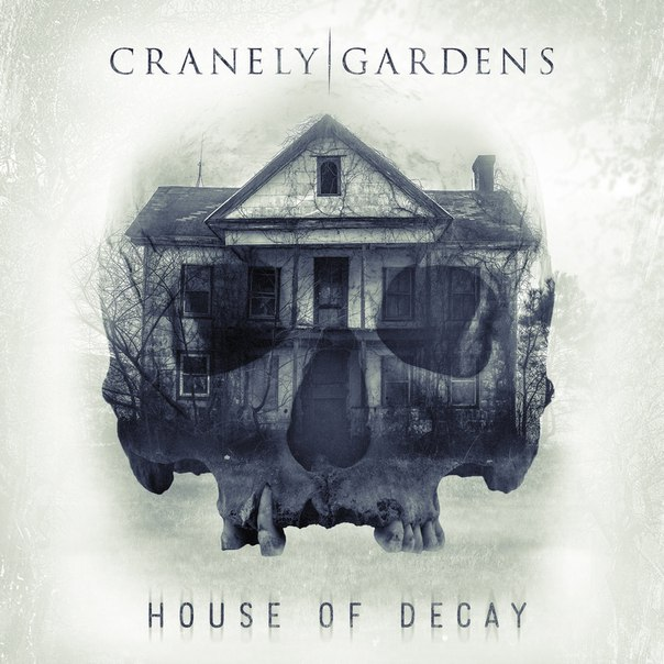Cranely Gardens - House of Decay [EP] (2017)