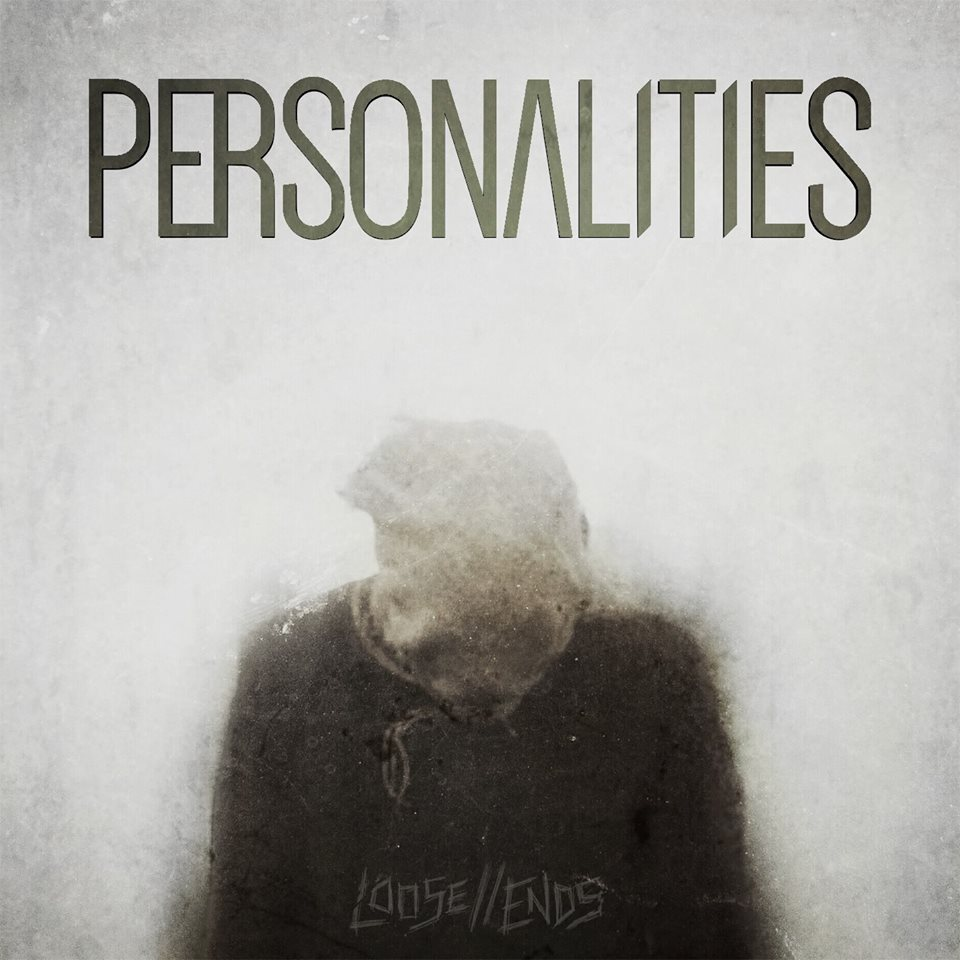 Personalities - Loose Ends [EP] (2017)
