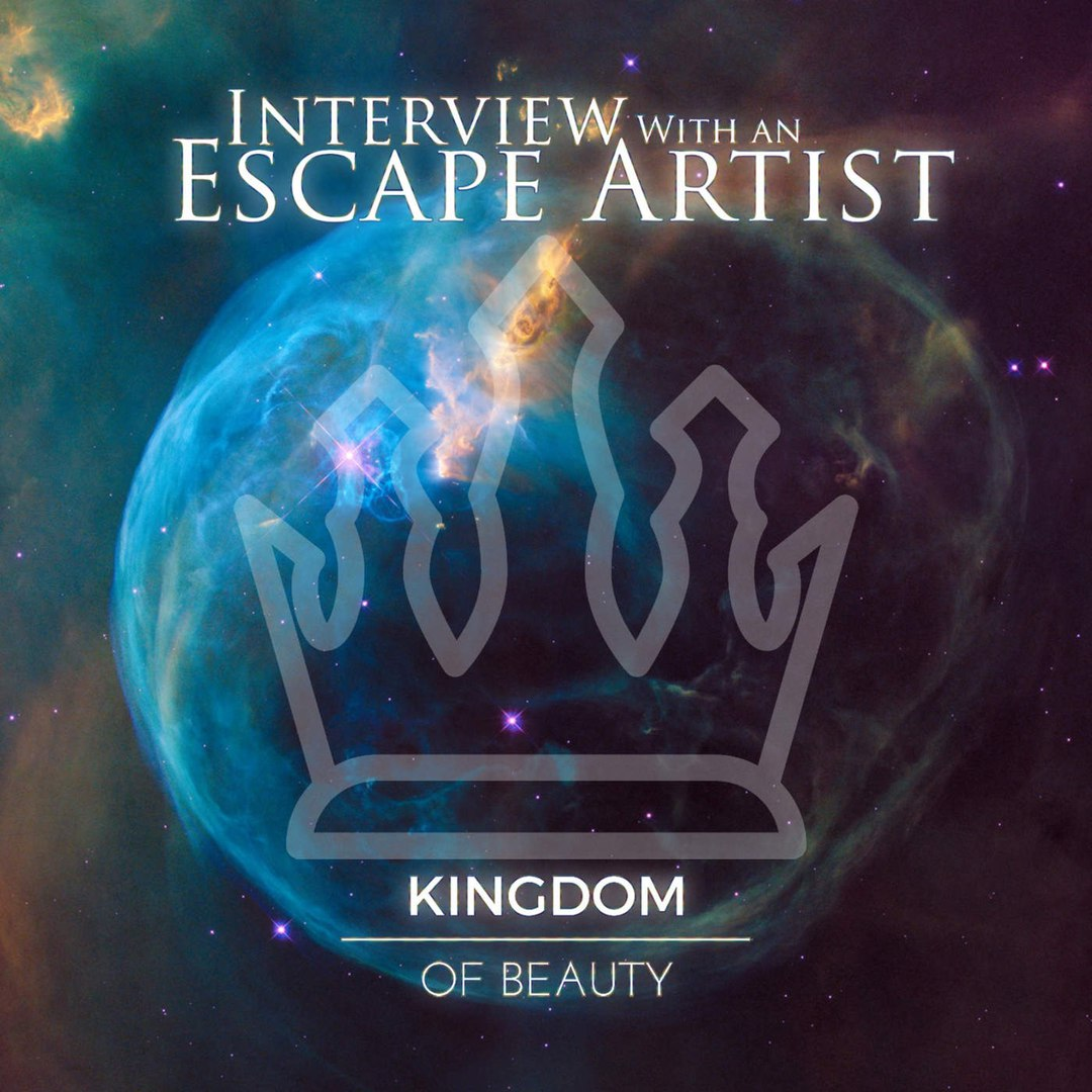 Interview With An Escape Artist - Kingdom Of Beauty (2017)