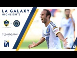 Five Great Goals LA Galaxy vs. Philadelphia Union