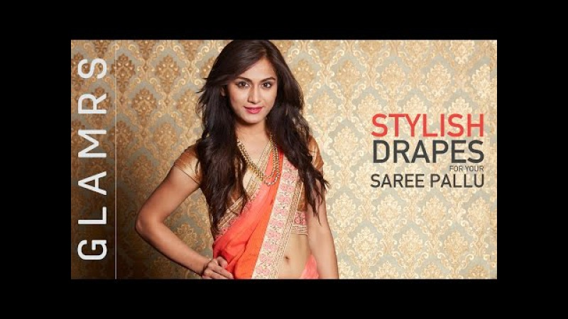 3 Unique Ways To Drape Your Sari Pallu | Saree Draping Styles with Glamrs