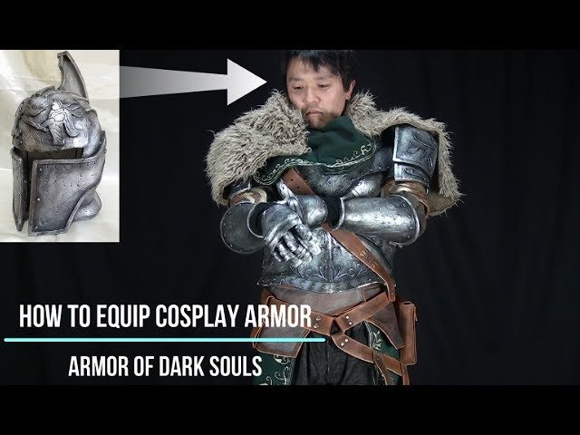 How to wear cosplay armor - DARK SOULS2 Faraam set [Cosplay prop tutorial]