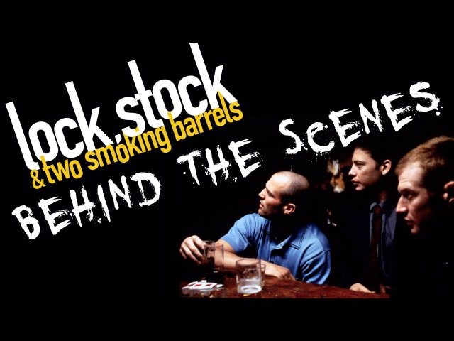 За кулисами: Lock, Stock and Two Smoking Barrels (1998)