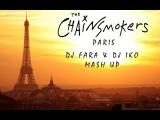 M83 vs. The Chainsmokers feat. Emily Warren - Midnight City vs. Paris (DJ IKO &amp DJ Fara Mash Up)
