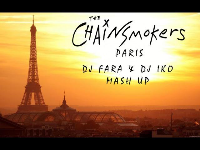 M83 vs. The Chainsmokers feat. Emily Warren - Midnight City vs. Paris (DJ IKO DJ Fara Mash Up)