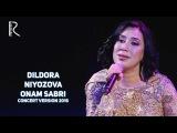 Dildora Niyozova - Onam sabri   Дилдора Ниёзова - Онам сабри (concert version 2016)
