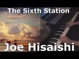 The Sixth Station  Spirited Away piano cover Joe Hisaishi