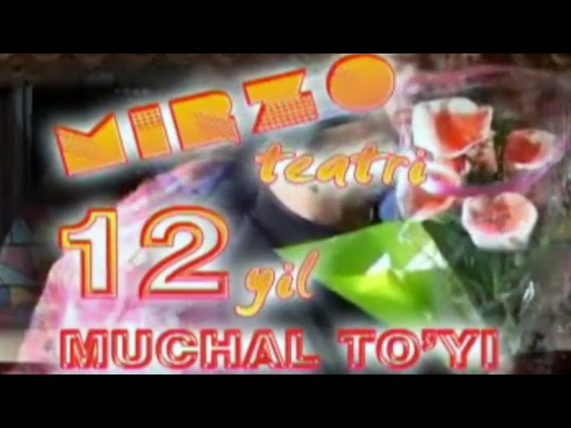 Mirzo teatri - 12-yillik muchal to'yi nomli konsert dasturi 2012