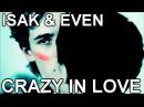 Isak Even   Crazy In Love