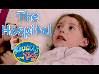 Woolly and Tig - I Dont Feel Well | The Hospital