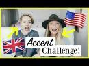 BRITISH VS AMERICAN ACCENTS!
