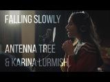ANTENNA TREE &amp Karina Lurmish - Falling Slowly (Glen Hansard &amp Marketa Irglova cover) recorded, mixed and mastered by Epic Beard Records