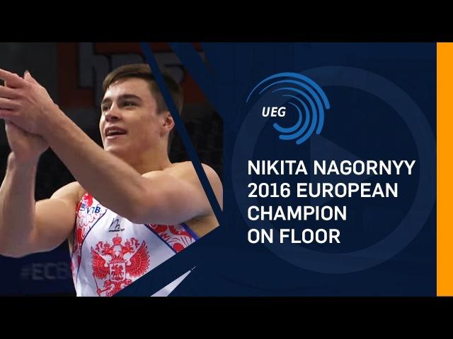 Nikita NAGORNYY (RUS) – 2016 European champion on Floor