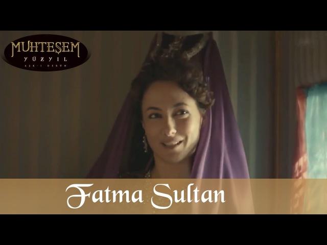 Fatma Sultan Giriş Sahnesi - Muhteşem Yüzyıl 106.Bölüm