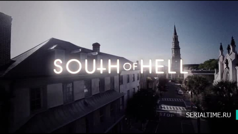 К югу от ада ⁄ South of Hell (2015) Русский трейлер (Сезон 1)