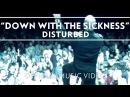 Disturbed - Down With The Sickness Music Video