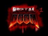 Brutal Doom  Jenesis Wad - Прохождение и комментарии #1 (Black Metal)