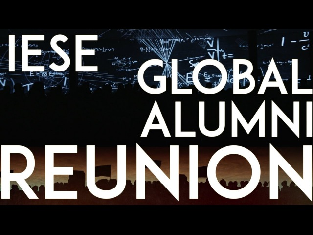 IESE Global Alumni Reunion 2016: Be the Change