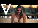 El Villano - Chica Real Ft. Kenny Dih Video Oficial