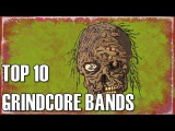 TOP 10 GRINDCORE BANDS