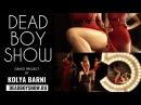 Dead Boy Show Dance Project by Kolya Barni